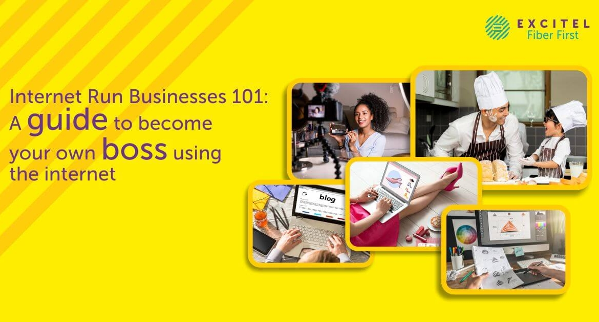 Internet Run Businesses101: A guide to become your own boss using the internet